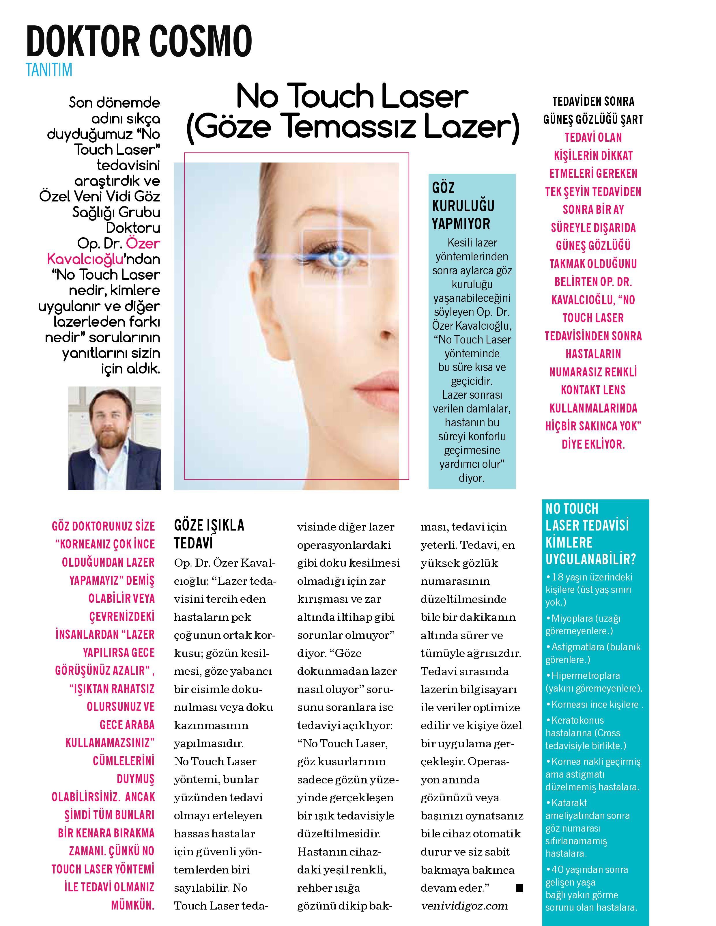 Göze temas, kesi olmadan yapılan göz lazer tedavisi.